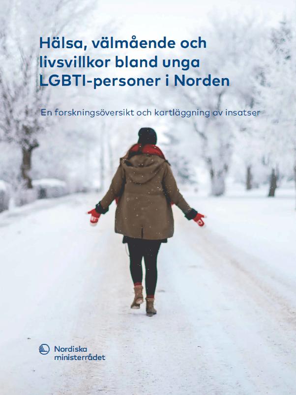 Omslag Hälsa, välmående och livsvillkor bland unga LGBTI-personer i Norden